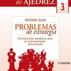 Problemas de estrategia. 128 ejercicios temáticos para un entrenamiento estructurado