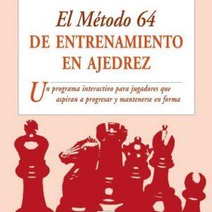 El metodo 64 de entrenamiento en ajedrez / The Method Number 64 of Chess Training