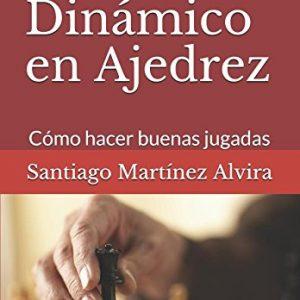 El Método Dinámico en Ajedrez. Cómo Hacer Buenas Jugadas